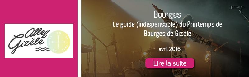 Blog Allez Gizèle - le guide indispensable du Printemps de Bourges