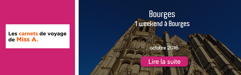 Blog Carnets de Miss A - Un weekend à Bourges