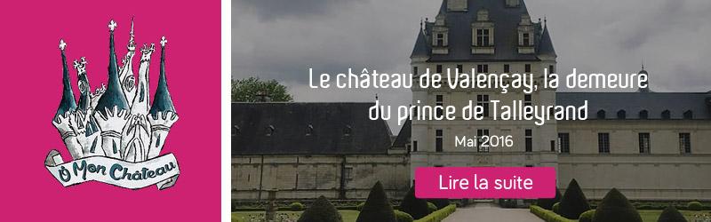 Omonchateau ! au Château de Valencay - © Omonchateau