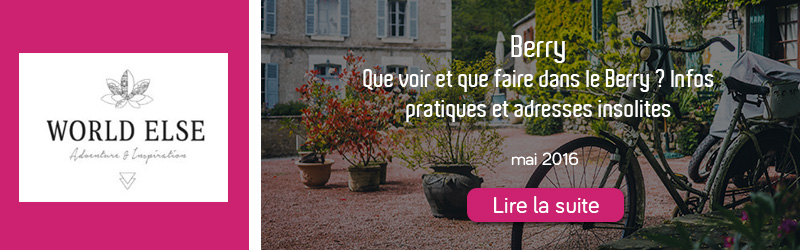 Blog World Else - que faire en Berry
