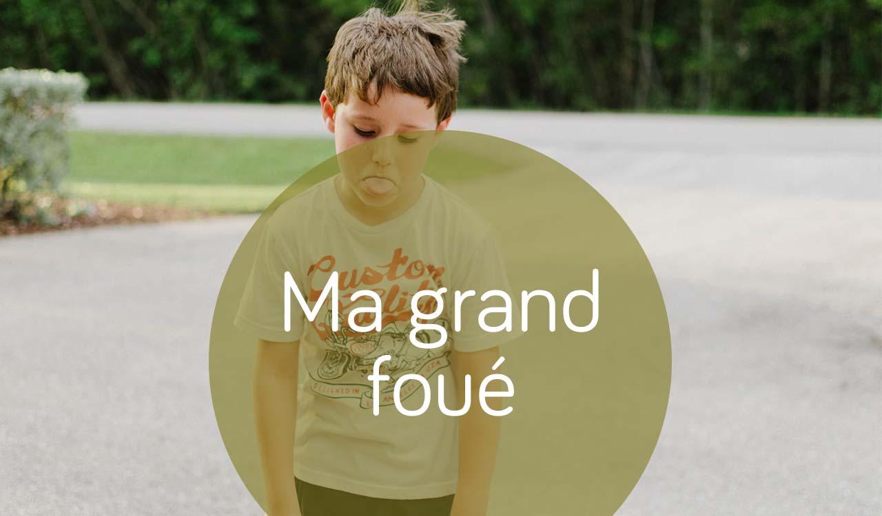 Ma Grand Foué